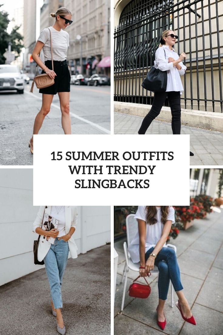 15 Summer Outfits With Trendy Slingbacks