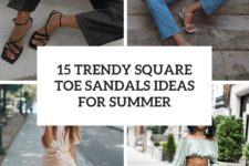 15 trendy square toe sandals ideas for summer cover