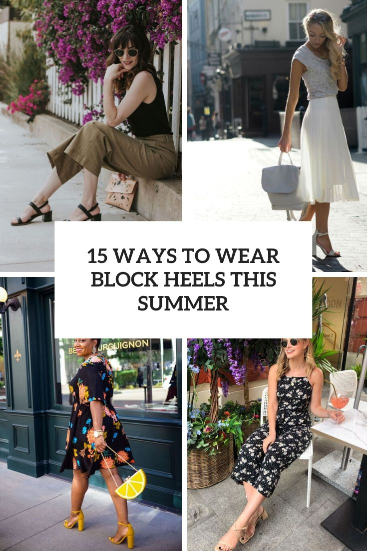 15 Ways To Wear Block Heels This Summer