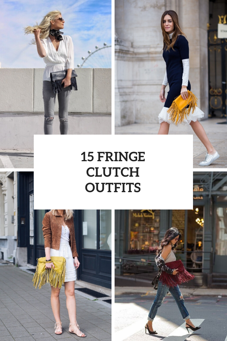 15 Fringe Clutch Outfits To Repeat
