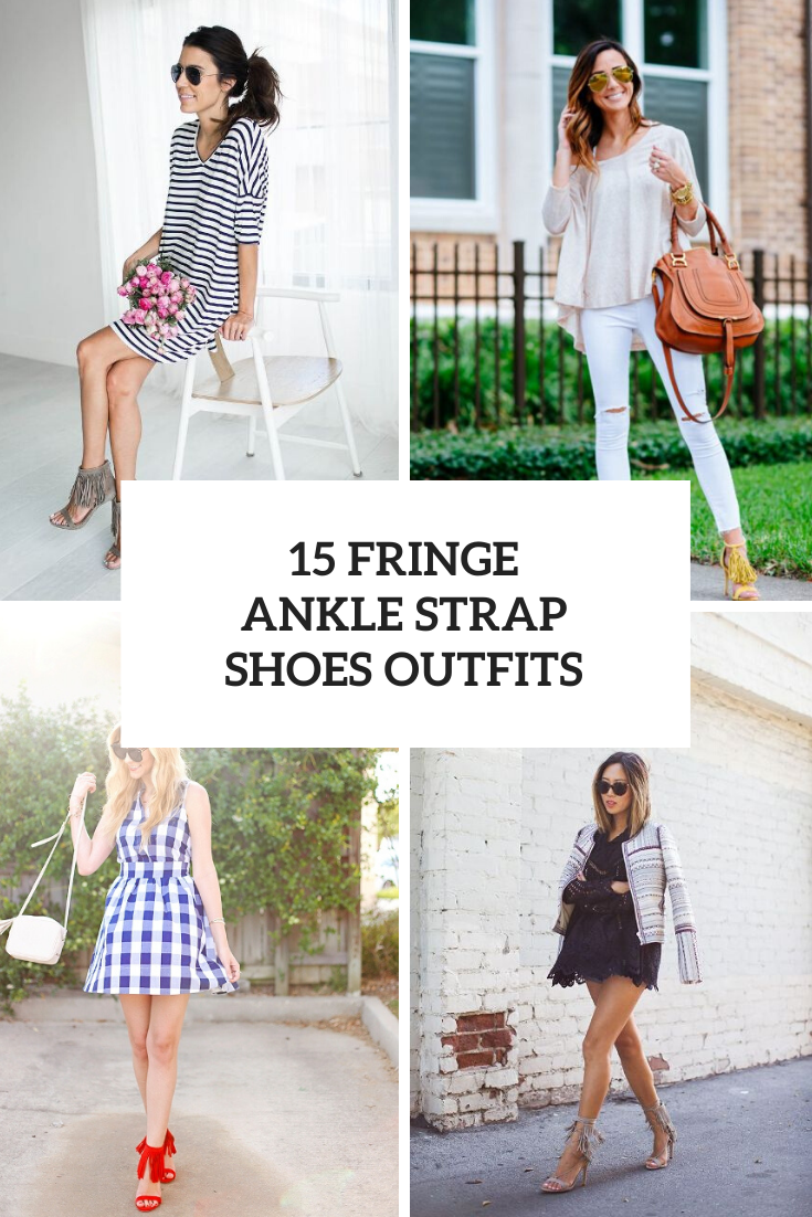 15 Looks With Fringe Ankle Strap Sandals