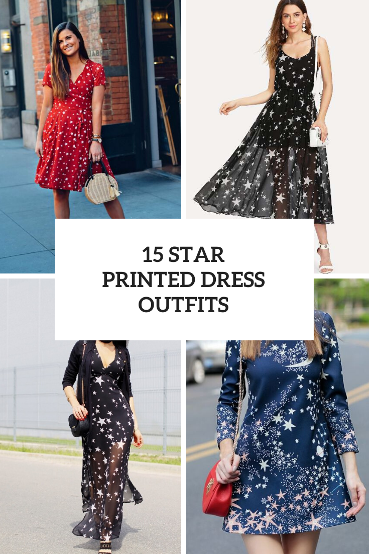 Looks With Star Printed Dresses