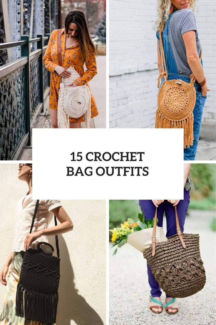 15 Outfits With Crochet Bags