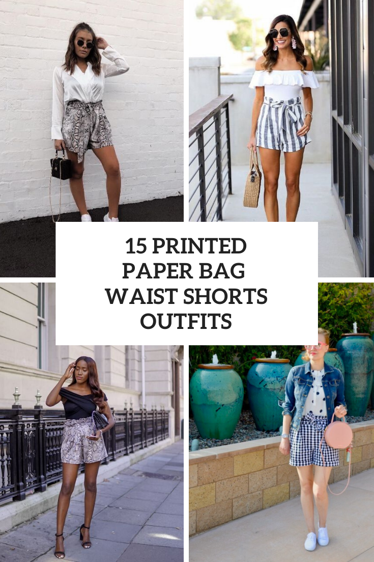 15 Outfits With Printed Paper Bag Waist Shorts