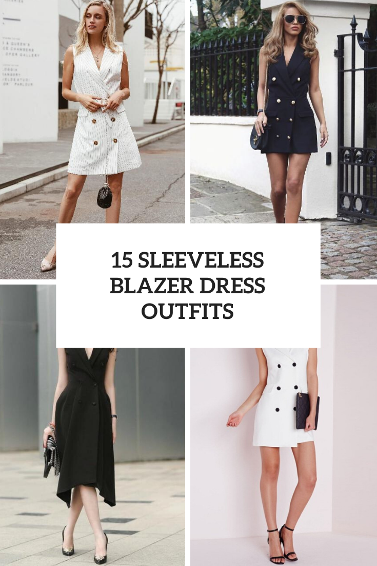 15 Outfits With Sleeveless Blazer Dresses