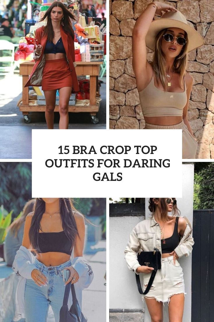 15 Bra Crop Top Outfits For Daring Gals