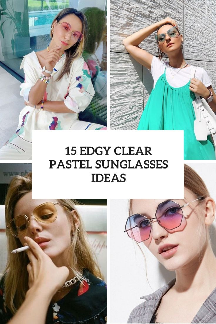 edgy clear pastel sunglasses ideas cover