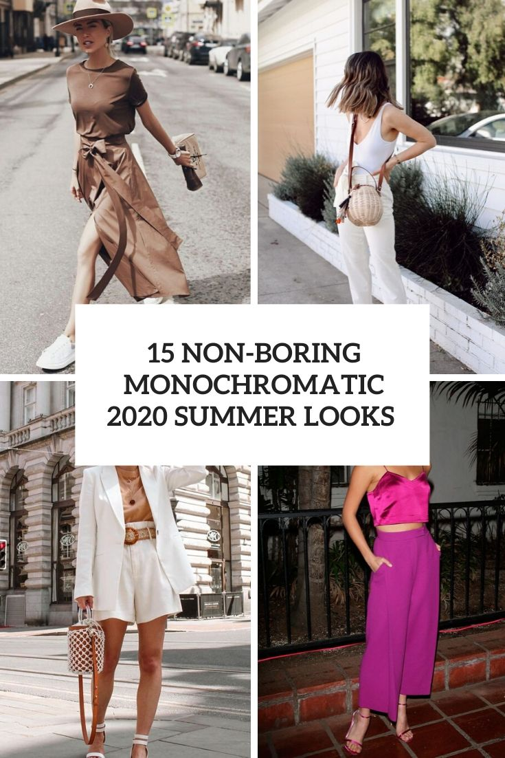 non boring monochromatic summer 2020 looks cover