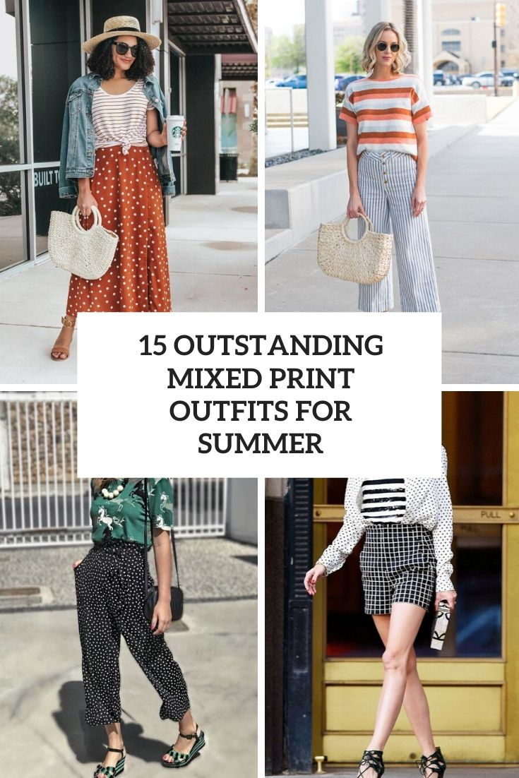 outstanding mixed print outfits for summer cover