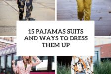 15 pajamas suits and ways to dress them up cover