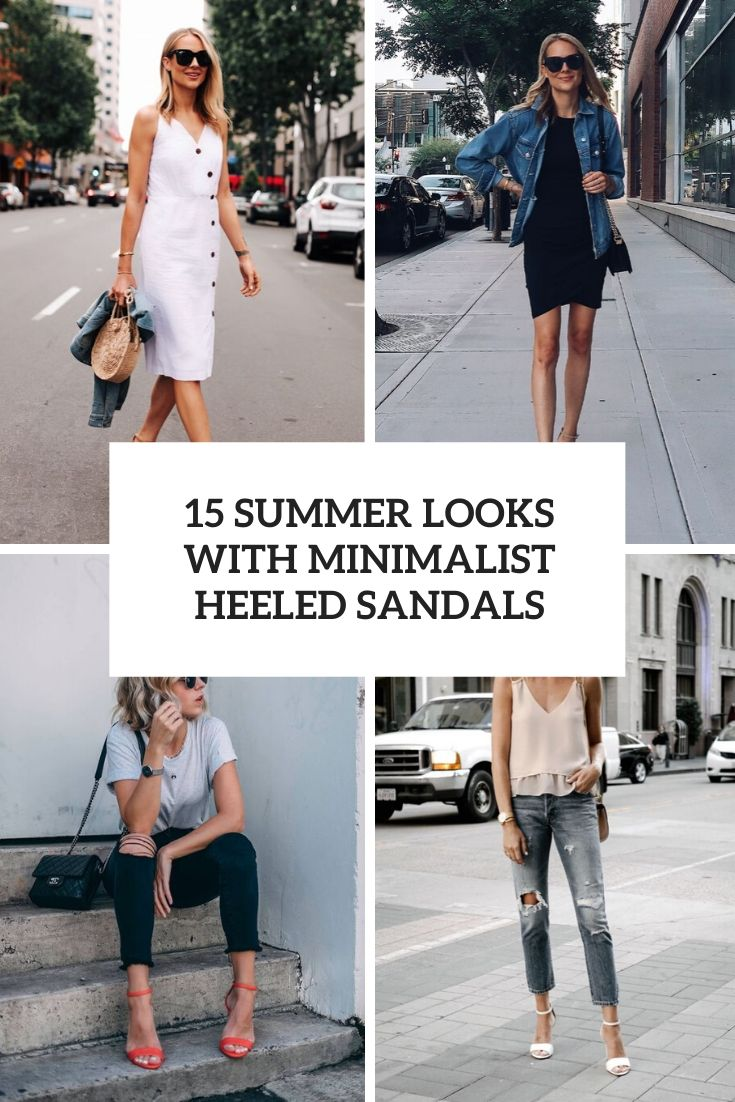 summer looks with minimalist heeled sandals cover