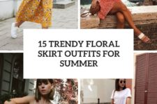15 trendy floral skirt outfits for summer cover