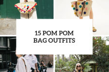 15 Comfy Outfits With Pom Pom Bags