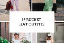 15 Look Ideas With Bucket Hats
