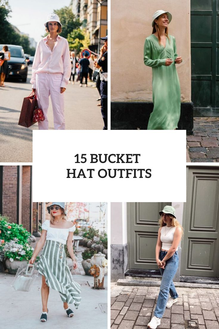 15 Look Ideas With Bucket Hats