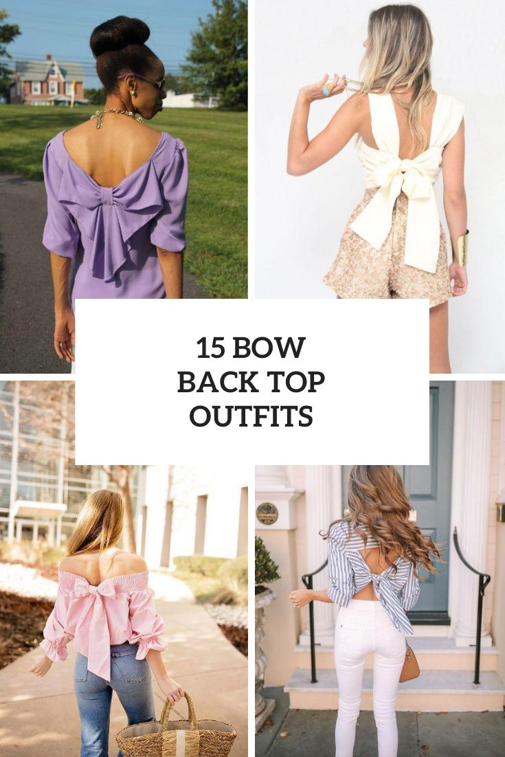 Looks With Bow Back Shirts