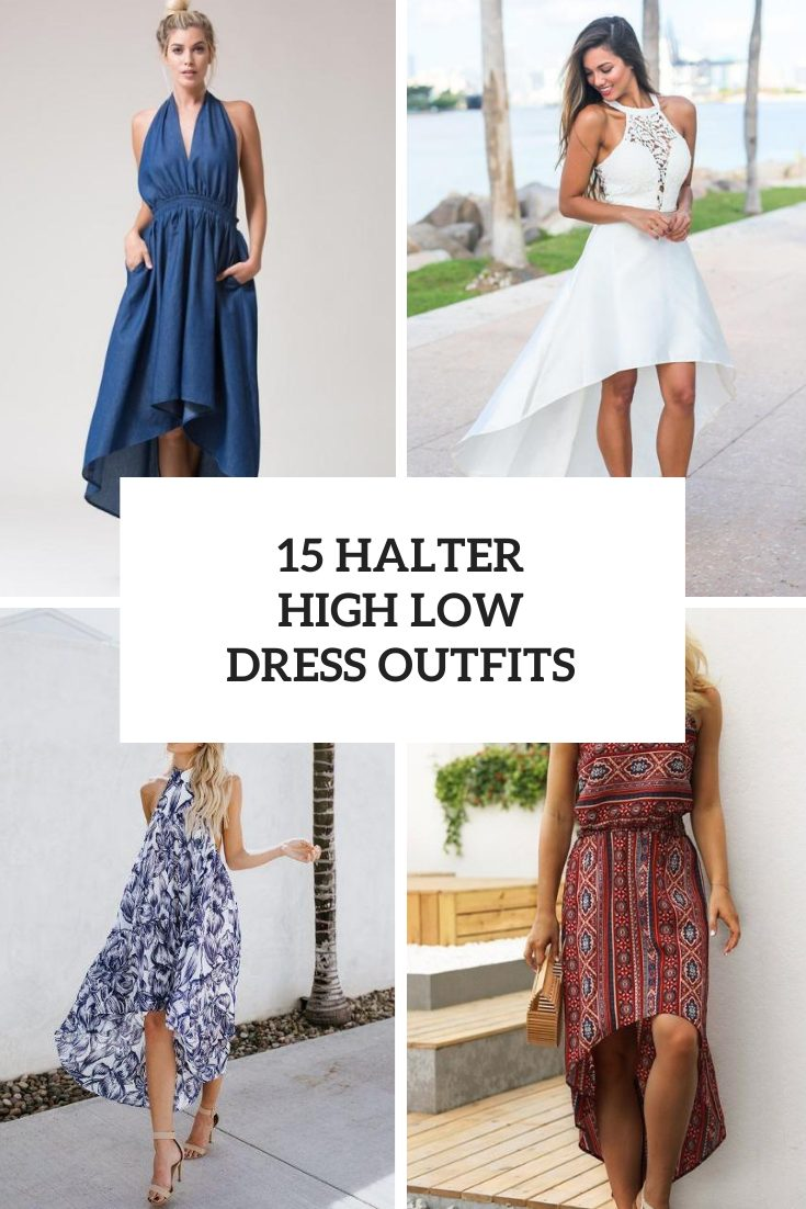 15 Looks With Halter High Low Dresses