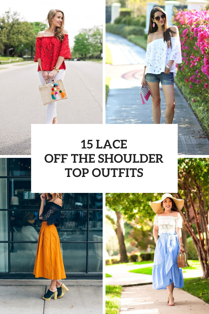 Looks With Lace Off The Shoulder Tops