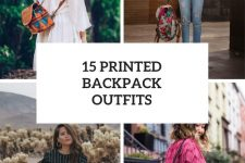15 Looks With Printed Backpacks For This Summer
