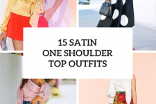 15 Looks With Satin One Shoulder Tops