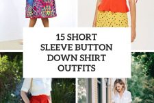 15 Looks With Short Sleeve Button Down Shirts