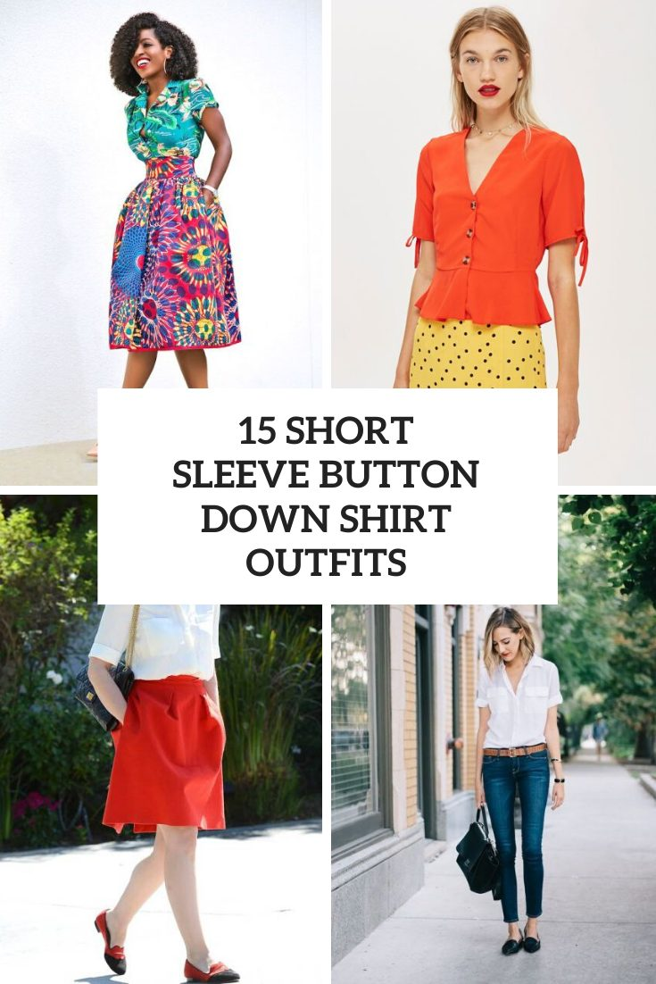 Looks With Short Sleeve Button Down Shirts