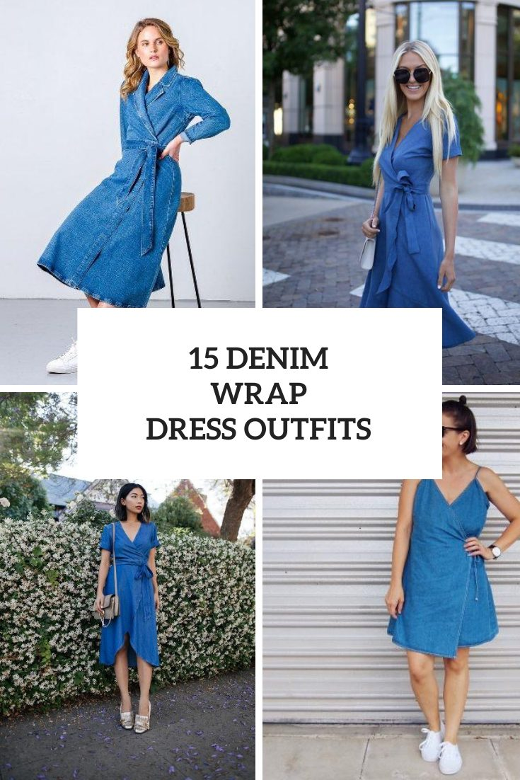 Outfits With Denim Wrap Dresses