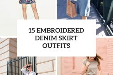 15 Outfits With Embroidered Denim Skirts
