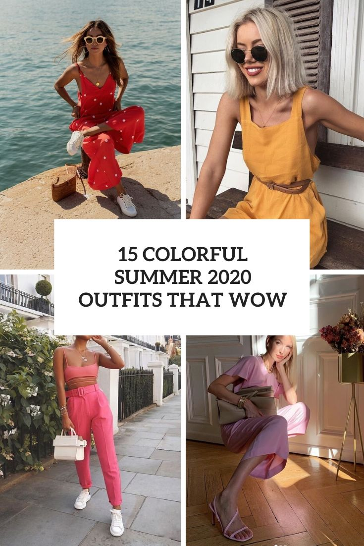 colorful summer 2020 outfits that wow cover