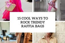 15 cool ways to rock trendy raffia bags cover