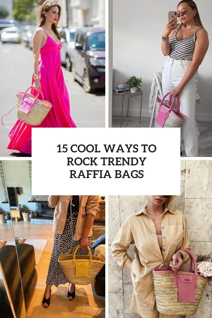cool ways to rock trendy raffia bags cover