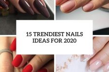 15 trendiest nails ideas for 2020 cover