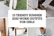 15 trendy summer 2020 work outfits for girls cover