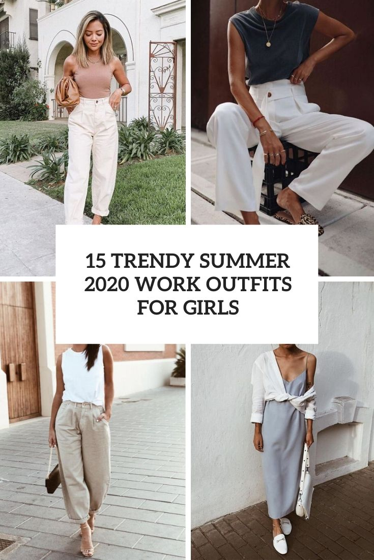 15 Trendy Summer 2020 Work Outfits For Girls