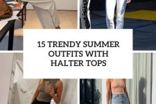 15 trendy summer outfits with halter tops cover