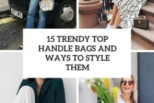 15 trendy top handle bags and ways to style them cover