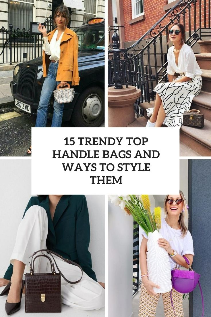 15 Trendy Top Handle Bags And Ways To Style Them