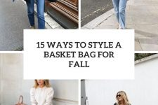 15 ways to style a basket bag for fall cover