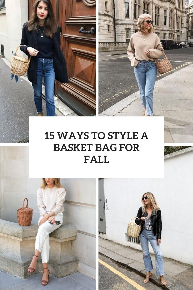 15 Ways To Style A Basket Bag For Fall