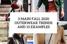 3 main fall 2020 outerwear trends and 15 examples cover