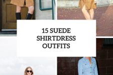15 Amazing Outfits With Suede Shirtdresses