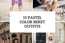 15 Looks With Pastel Colored Berets