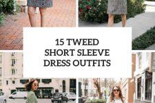 15 Looks With Tweed Short Sleeve Dresses