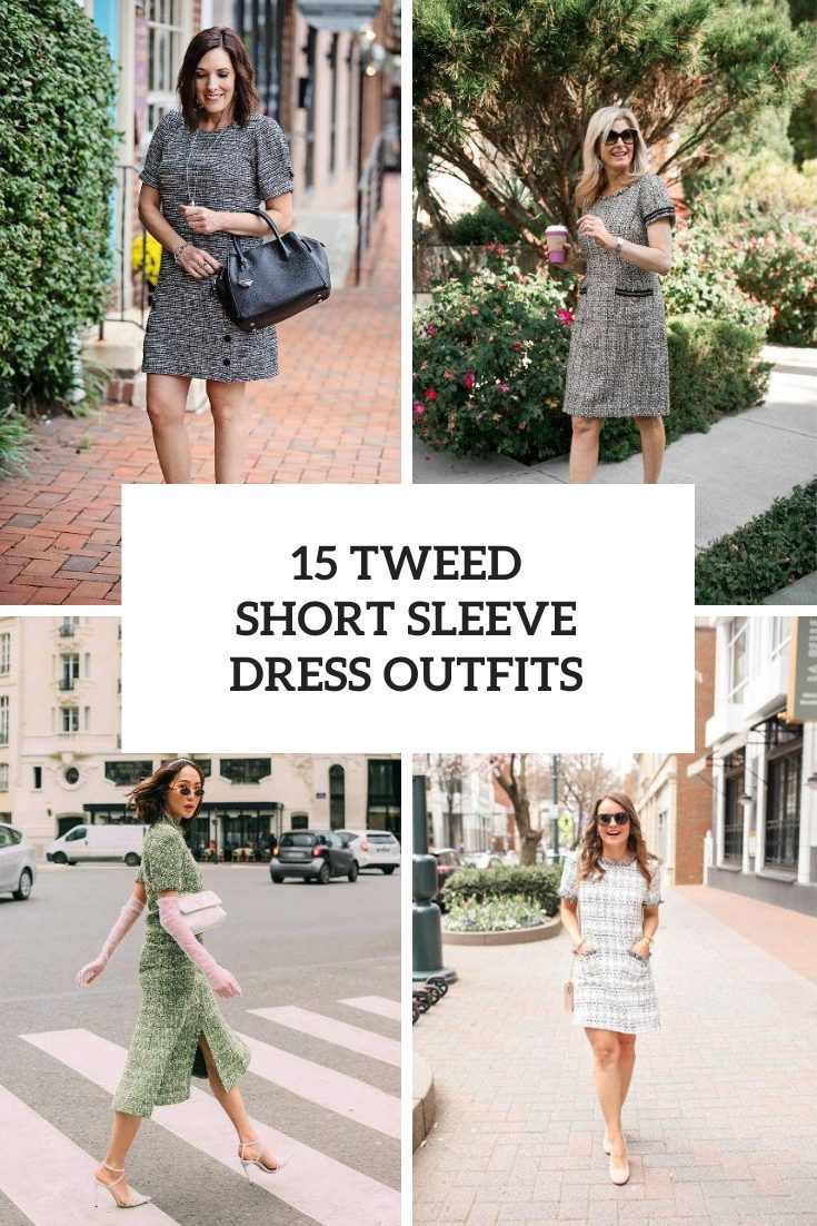 15 Looks With Tweed Short Sleeve Dresses
