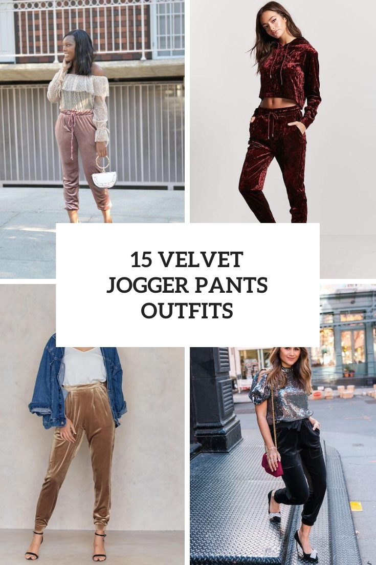 Looks With Velvet Jogger Pants