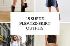 15 Outfits With Suede Pleated Skirts