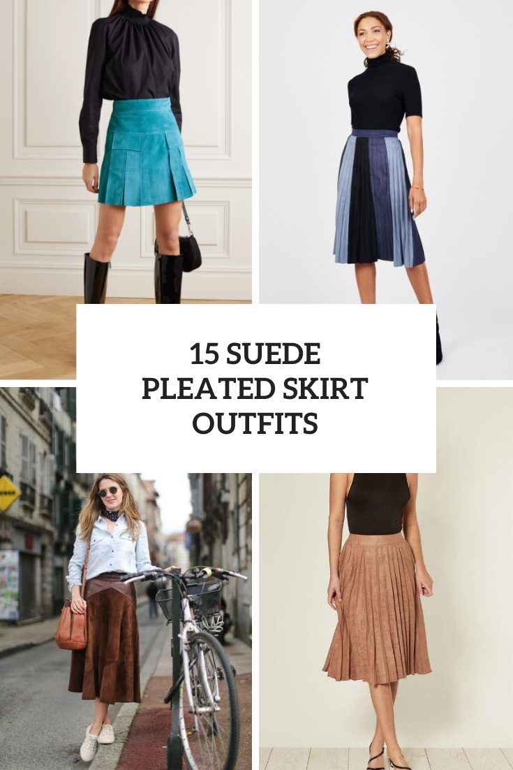 Outfits With Suede Pleated Skirts