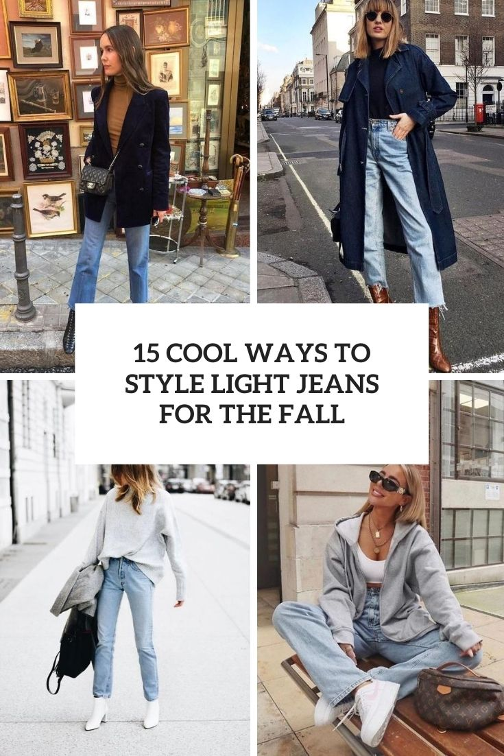 cool ways to style light jeans for the fall cover