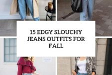 15 edgy slouchy jeans otufits for fall cover