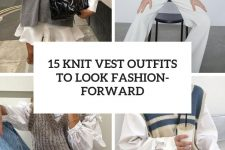 15 knit vest outfits to look fashion forward cover